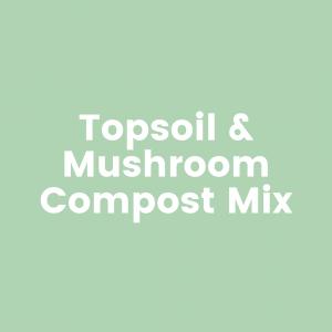Topsoil and Mushroom Compost Mix